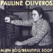 Pauline Oliveros - Alien Bog / Beautiful Soop