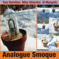 Analogue Smoque - Tom Hamilton, Mike Silverton, Al Margolis