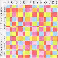 Passion and Process - Roger Reynolds