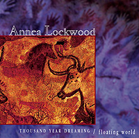 Annea Lockwood - Thousand Year Dreaming/floating world